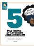 5 MESTRINGSSTRATEGIER I JOBBJUNGELEN