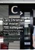 Lars Christian har mistet 700 kollegaer.
