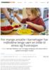 For mange ansatte i barnehager har måltidene lenge vært en kilde til stress og frustrasjon