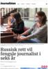 Russisk rett vil fengsle journalist i seks år